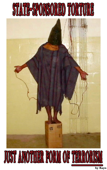 """""""State-Sponsored Torture: Just Another Form of Terrorism"""" (by Rayn)"""