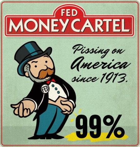 """FED Money Cartel: Pissing on America since 1913 [99%]"" (artwork by LibertyManiacs.com)"