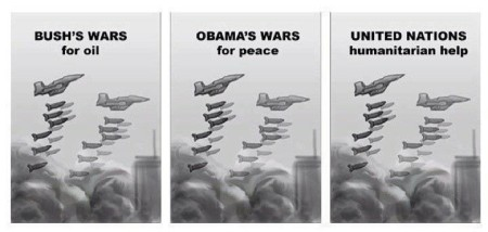 """Bush's war for oil. Obama's wars for peace. United Nations humanitarian help."""