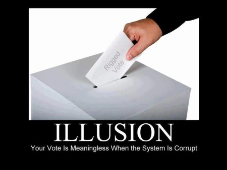 """Illusion: your vote is meaningless when the system is corrupt."""