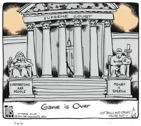 """Supreme Court: Corporations are people, Money is speech (Game Over)"""