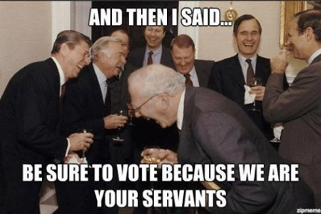 """And then I said... Be sure to vote because we are your servants"""