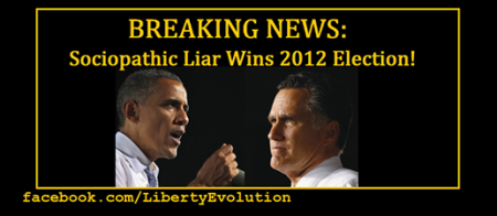 Breaking News: Sociopathic Liar Wins 2012 Election!