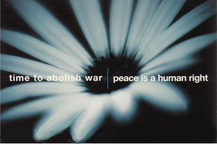 """Time to abolish war. Peace is a human right."""