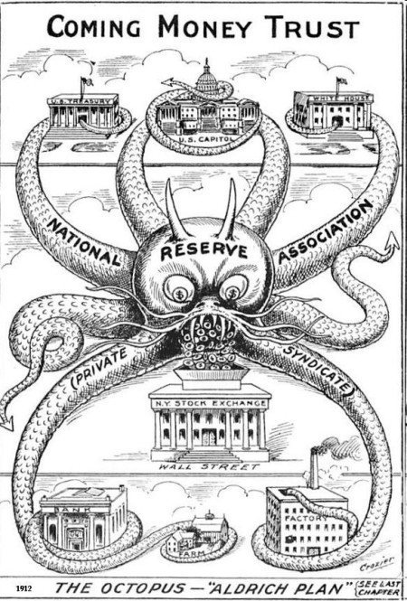 """Coming Money Trust: The Octopus - 'Aldrich Plan' """