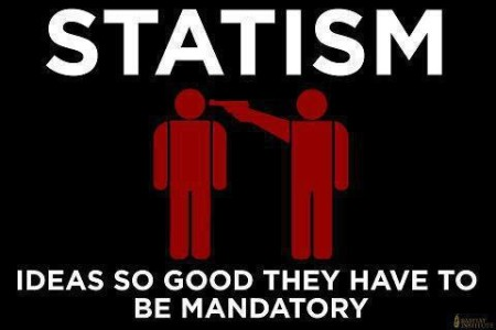 """Statism: ideas so good they have to be mandatory"" (artwork by Bastiat Institute)"