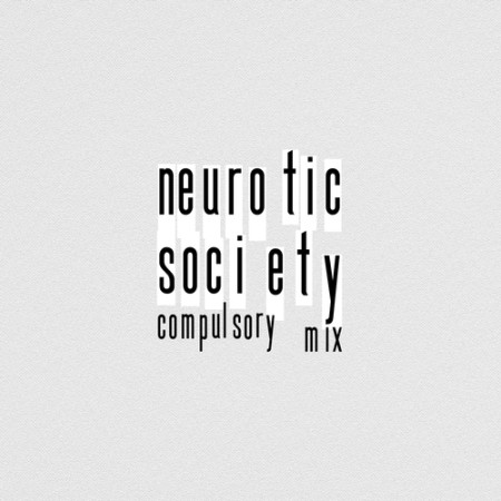 """Neurotic Society (Compulsory Mix)"""