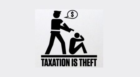 """Taxation is theft"""
