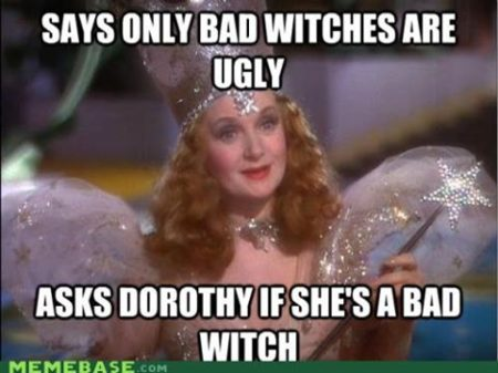 """Says only bad witches are ugly Asks Dorothy if she's a bad witch"""