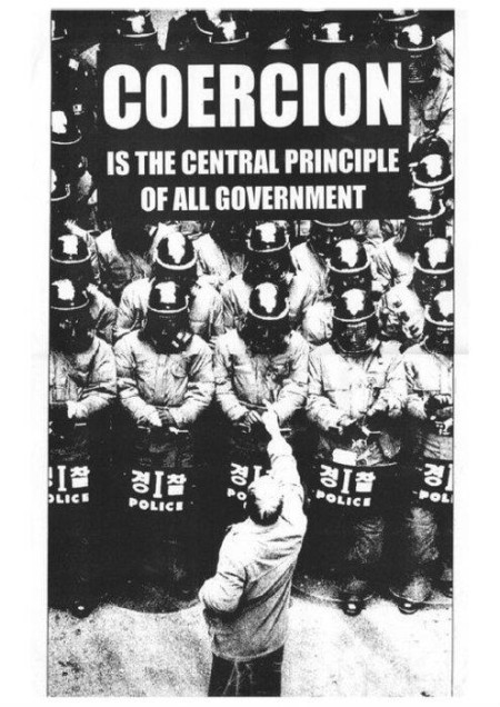 """""""COERCION is the central principle of all government"""""""