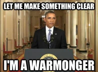 """Let me make something clear: I'm a warmonger"""