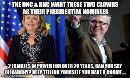 """The DNC & RNC Want These Two Clowns As Their Presidential Nominees 2 Families in Power for Over 20 Years, Can You Say Oligarchy? Keep Telling Yourself You Have a Choice..."""
