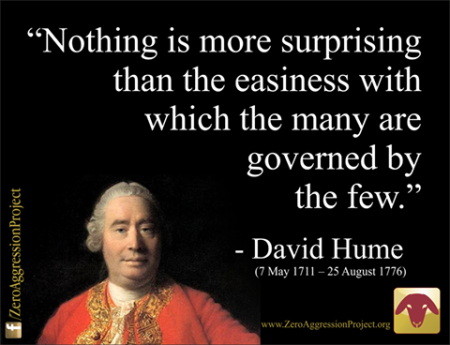 """Nothing is more surprising than the easiness with which the many are governed by the few."" - David Hume (7 May 1711 - 25 August 1776)"