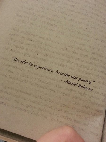 """Breathe in experience, breathe out poetry."" - Muriel Rukeyser"