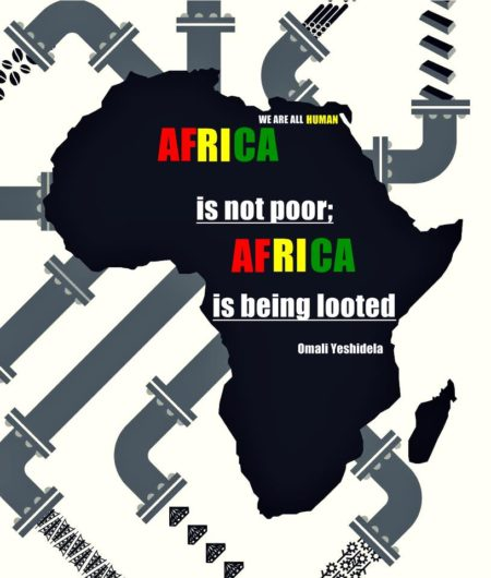 """Africa is not poor; Africa is being looted."" - Omari Yeshitela (Artwork originally located here, on the Facebook page, ""We Are All Human"")"