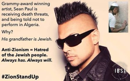 """Grammy-award winning artist, Sean Paul, is receiving death threats, and being told not to perform in Algeria. Why? His grandfather is Jewish. Anti-Zionism = Hatred of the Jewish people. Always has. Always will. #ZionStandUp"""