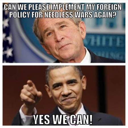 """Can we please implement my foreign policy for needless wars again?"" ""Yes, we can!"""