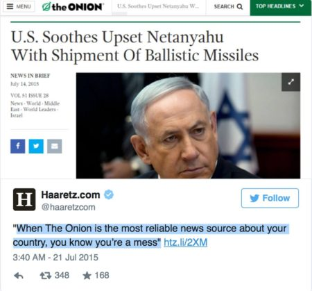 """U.S. Soothes Upset Netanyahu With Shipment of Ballistic Missiles"" Haaretz.com: 'When The Onion is the most reliable news source your country, you know you're a mess.'"""