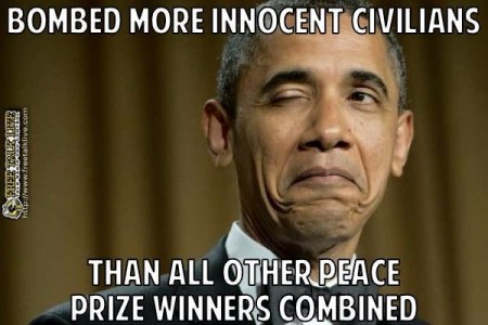 """Bombed more innocent civilians than all other Peace Prize winners combined"""