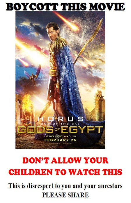 """Gods of Egypt: Boycott this movie. Don't allow your children to watch this. This is a disrespect to you and your ancestors. Please share."""
