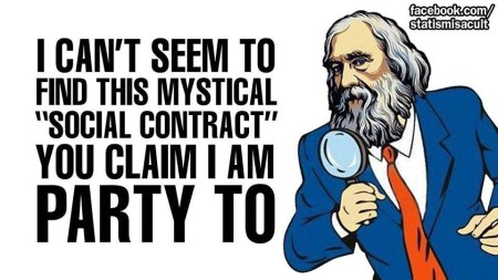 """I can't seem to find this mystical 'social contract' you claim I am party to"""