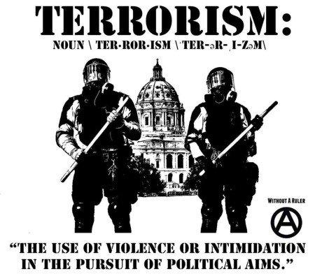 """Terrorism (noun): the use of violence or intimidation in the pursuit of political aims."""