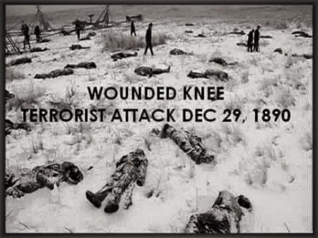 """""""Wounded Knee Terrorist Attack - December 29, 189"""""""