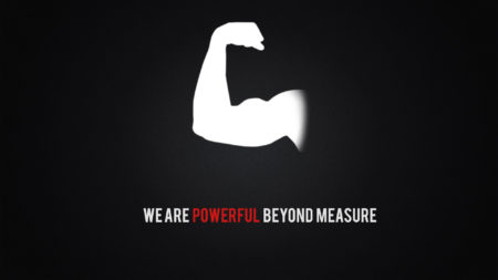 """We are powerful beyond measure"""