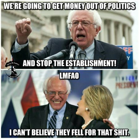 """We're going to get the money out of politics and stop the establishment. LMAO! I can't believe they fell for that shit."""