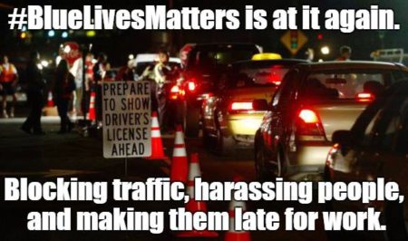 """#BlueLivesMatters is at it again. Blocking traffic, harassing people, and making them late for work."""