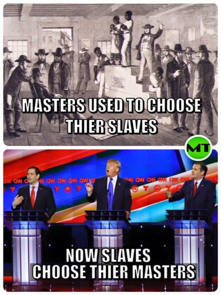 """Masters used to choose their slaves... Now, slaves choose their masters"""