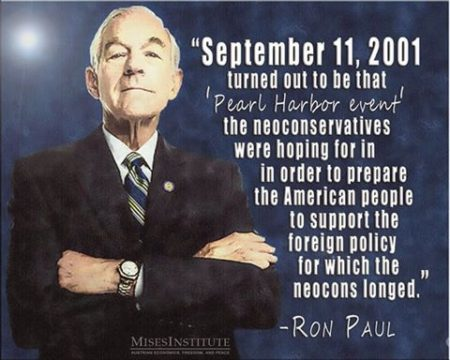 """September 11, 2001 turned out to be that 'Pearl Harbor Event' the neo-conservatives were hoping for in order to prepare the American people to support the foreign policy for which the neo-cons longed."" - Ron Paul"