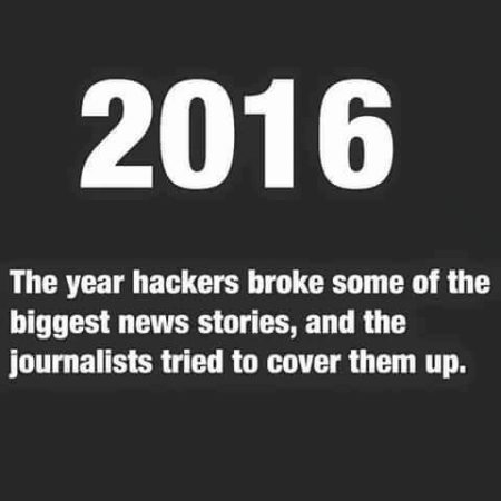 """2016: The year hackers broke some of the biggest news stories, and the journalists tried to cover them up."""