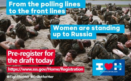 """From the polling lines to the front lines. Women are standing up to Russia. Pre-register for the draft today. https://www.sss.gov/Home/Registration. I ❤ H (HillaryClinton.com)"""