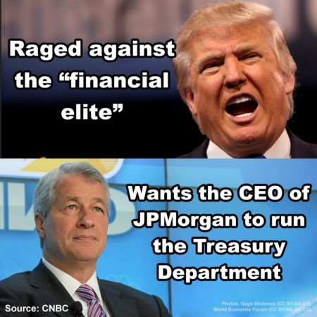 """Raged against the 'financial elite' Wants the CEO of JPMorgan to run the Treasury Department"""