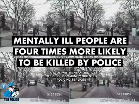 """Mentally ill people are four times more likely to be killed by police."" (Artwork originally located here, on the Facebook page, ""CopBlock"")"