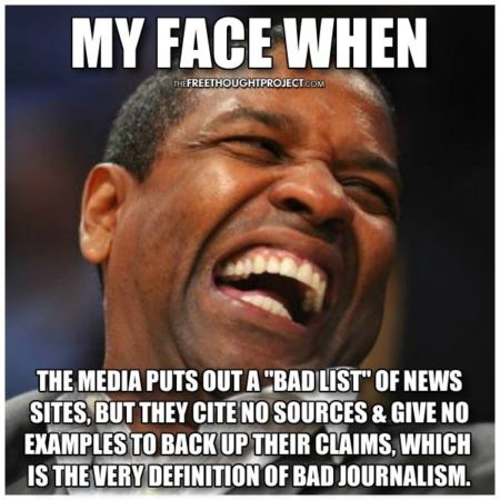 """My face when the media puts out a 'bad list' of news sites, but they cite no sources & give no examples to back up their claims, which is the very definition of bad journalism."""