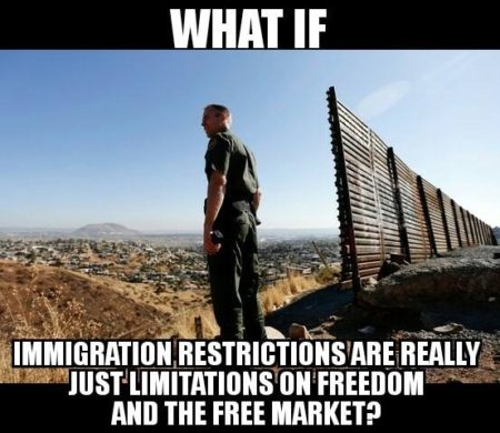 """What if immigration restrictions are really just limitations on freedom and the free market?"""
